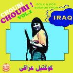 VA - Choubi Choubi Folk And Pop Songs From Iraq Vol. 2 2xLP