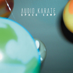 AUDIO KARATE - Space Camp LP