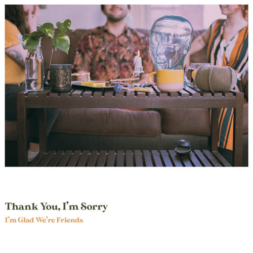 THANK YOU, IM SORRY - Im Glad Were Friends LP Olive In Gold Vinyl