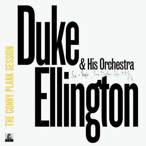 DUKE ELLINGTON & HIS ORCHESTRA - The Conny Plank Session LP