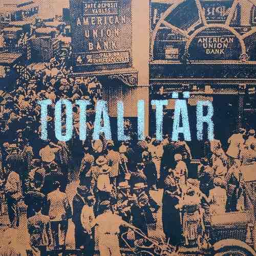 TOTALITAR - Ni Maste Bort LP