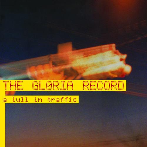 GLORIA RECORD, THE - A Lull In Traffic 20th Anniversary Edition 12