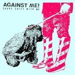 AGAINST ME! - Shape Shift With Me LP