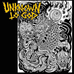 """UNKNOWN TO GOD - Unknown To God 7"""""""