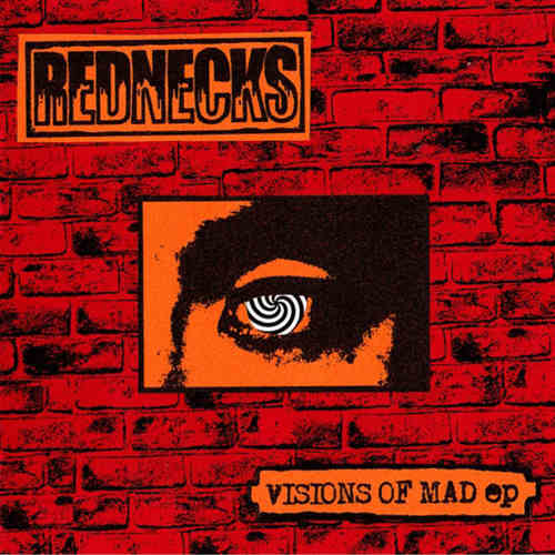 REDNECKS - Visions of Mad 7""