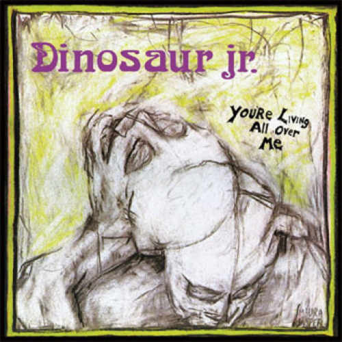 DINOSAUR JR. - Youre Living All Over Me LP