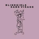 BLIND GIRLS  SANS VISAGE - Split 7