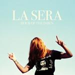 LA SERA - Hour Of The Dawn LP