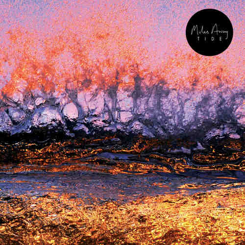 MILES AWAY - Tide LP