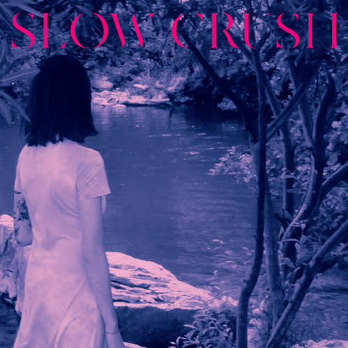 SLOW CRUSH - Ease Deluxe Edition LP