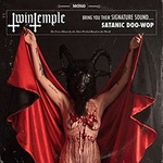 TWIN TEMPLE - Twin Temple Bring You Their Signature Sound... Satanic Doo-Wop LP