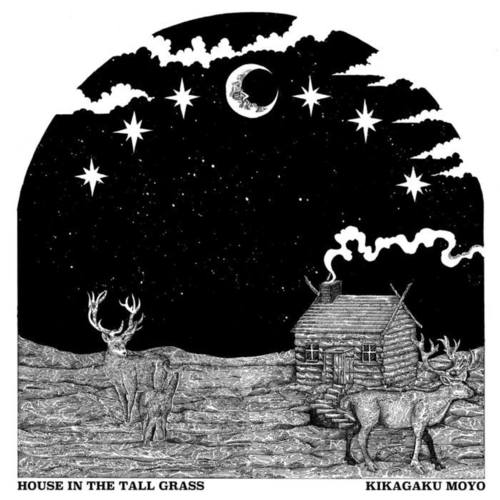KIKAGAKU MOYO - House in the Tall Grass LP
