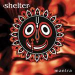 SHELTER - Mantra LP 180gram vinyl