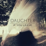 DAUGHTER - If You Leave LP 180G