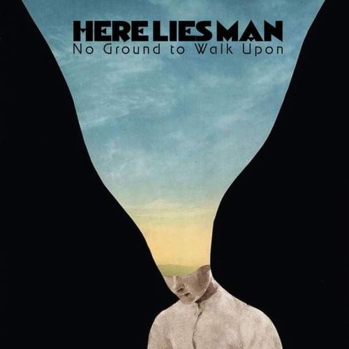 HERE LIES MAN - No Ground To Walk Upon LP