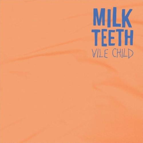 MILK TEETH - Vile Child LP