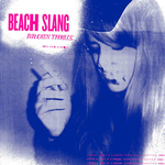 BEACH SLANG - Broken Thrills LP