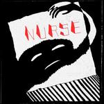 """NURSE - EP 7"""""""