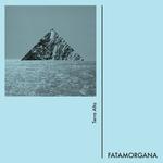FATAMORGANA - Terra Alta LP