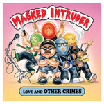 MASKED INTRUDER - Love And Other Crimes 12EP