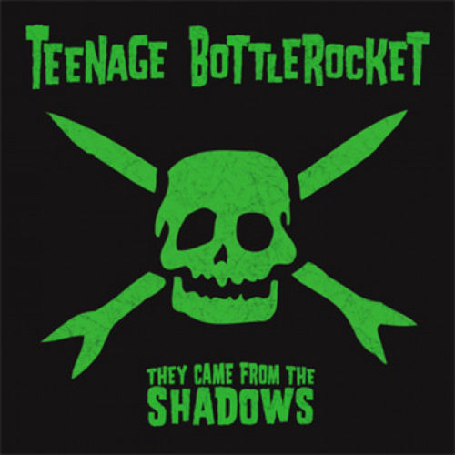 TEENAGE BOTTLEROCKET - They Came From The Shadows LP