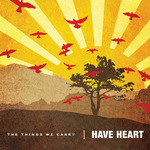 HAVE HEART - The Things We Carry LP