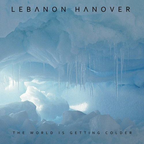 LEBANON HANOVER - The World Is Getting Colder LP