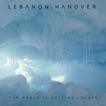 LEBANON HANOVER - The World Is Getting Colder LP