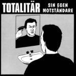 TOTALITÄR - Sin Egen Motstandare LP