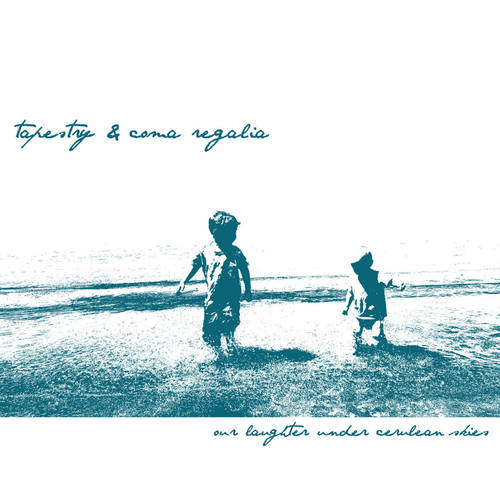 TAPESTRY  COMA REGALIA - Our Laughter Under Cerulean Skies 9