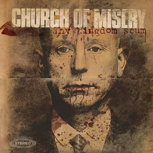 CHURCH OF MISERY - Thy Kingdom Scum 2xLP