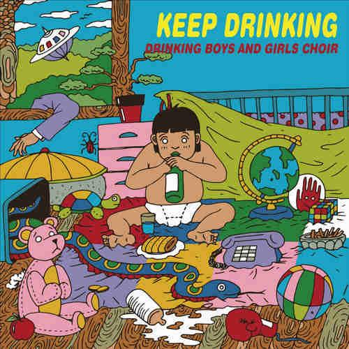 DRINKING BOYS AND GIRLS CHOIR - KEEP DRINKING LP