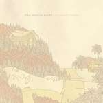 TINY MOVING PARTS - Pleasant Living LP