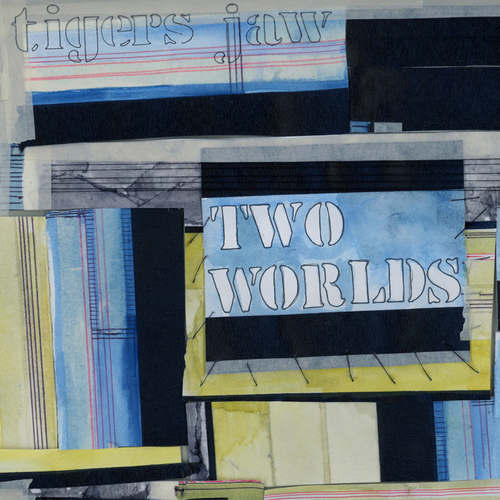 TIGERS JAW - Two Worlds LP