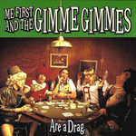 ME FIRST & THE GIMME GIMMES - Are A Drag LP
