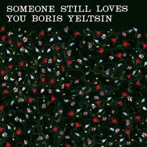 SOMEONE STILL LOVES YOU BORIS YELTSIN - Broom LP (180G)