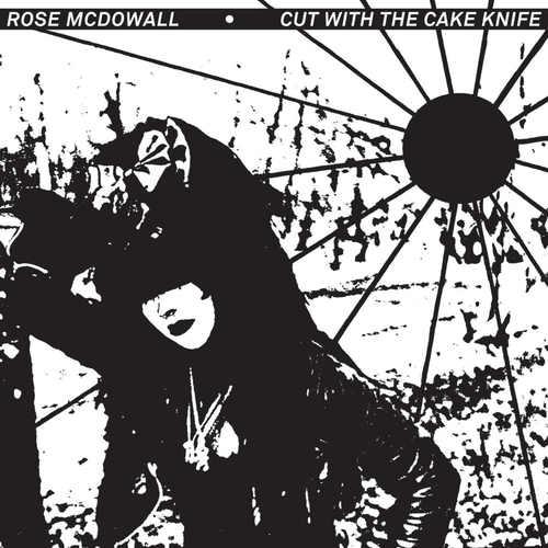 ROSE MCDOWALL - Cut With The Cake Knife LP Black & Clear Splatter vinyl