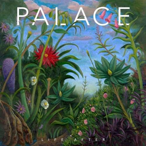 PALACE - Life After LP