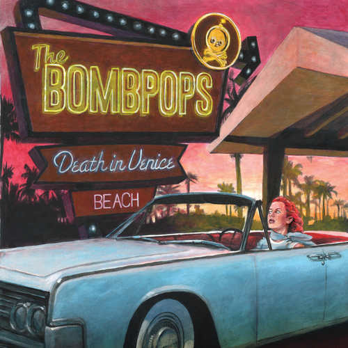 BOMBPOPS, THE - Death In Venice Beach LP