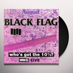 BLACK FLAG - Who's Got The 10 ½? LP