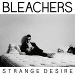 BLEACHERS - Strange Desire LP