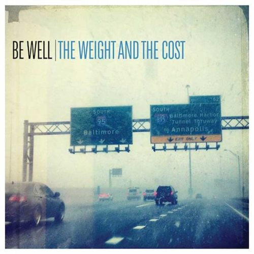 BE WELL - The Weight And The Cost LP