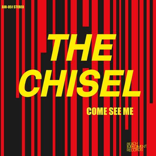 CHISEL, THE - Come See Me 7""
