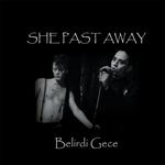 SHE PAST AWAY - Belirdi Gece LP