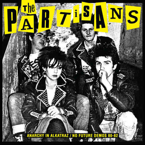 THE PARTISANS - Anarchy In Alkatraz  No Future Demos 1980 - 1982 LP