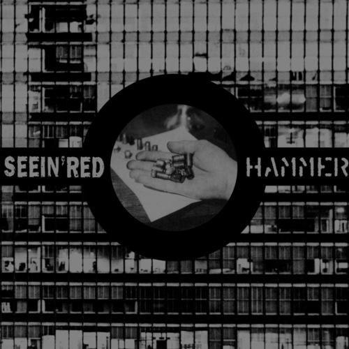 SEEIN RED/HAMMER - Split 7""