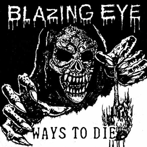 BLAZING EYE - Ways To die 7""