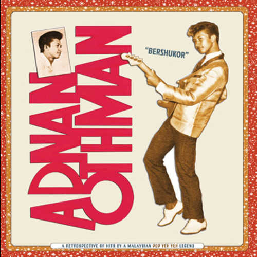 ADNAN OTHMAN - Bershukor A Retrospective of Hits by a Malaysian Pop Yeh Yeh Legend 2xLP