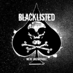 BLACKLISTED - Were Unstoppable LP