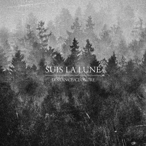 SUIS LA LUNE - Distance  Closure LP